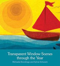 Transparent Window Scenes through the Year by Michaela Kronshage and Sylvia Schwartz