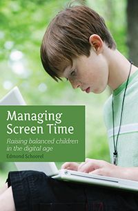 Managing Screen Time Raising Balanced Children in the Digital Age Edmond Schoorel