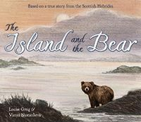 The Island and the Bear by Louise Greig Illustrated by Vanya Nastanlieva