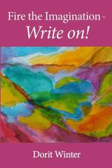 Fire the Imagination - Write On! Fire the Imagination - Write On! by Dorit Winter