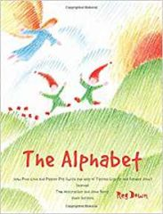 The Alphabet: how Pine Cone and Pepper Pot (with the help of Tiptoes Lightly and Farmer John) learned Tom Nutcracker and June Berry their letters Paperback by Reg Downs