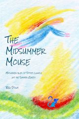 The Midsummer Mouse - midummer tales of Tiptoes Lightly and the Summer Queen by Reg Downs