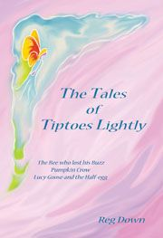 The Tales of Tiptoes Lightly by Reg Downs