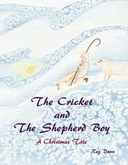 The Cricket and the Shepherd Boy ~ A Christmas Tale by Reg Downs