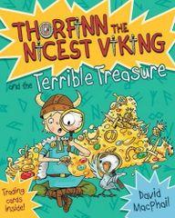 Thorfinn and the Terrible Treasure Thorfinn the Nicest Viking Book 6 David MacPhail Illustrated by Richard Morgan