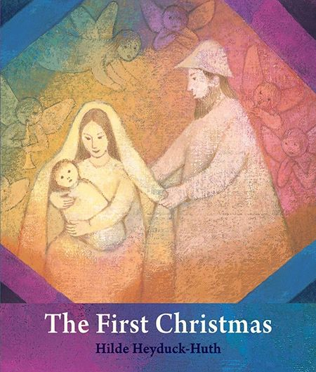 The First Christmas For Young Children by Author and Illustrator Hilde Heyduck-Huth