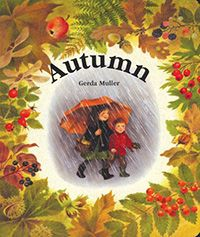 Autumn Boardbook by Illustrated by Gerda Muller