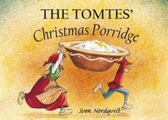The Tomtes' Christmas Porridge by Author and Illustrator Sven Nordqvist