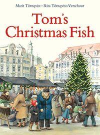 Tom's Christmas Fish Rita Törnqvist-Verschuur Illustrated by Marit Törnqvist
