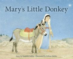 Mary's Little Donkey by Gunhild Sehlin and Hélène Muller