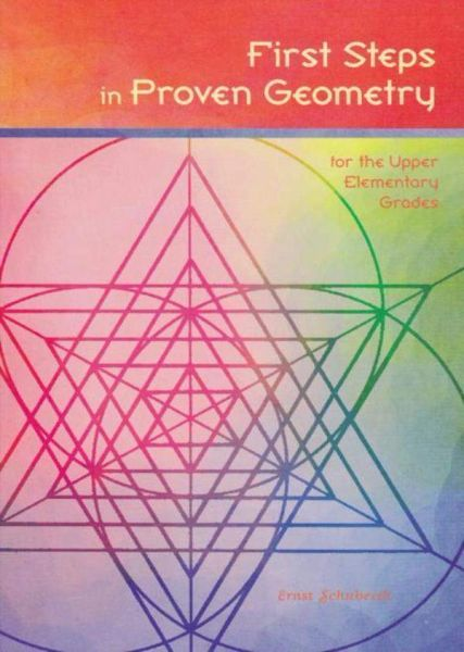 First Steps in Proven Geometry by Ernst Schuberth