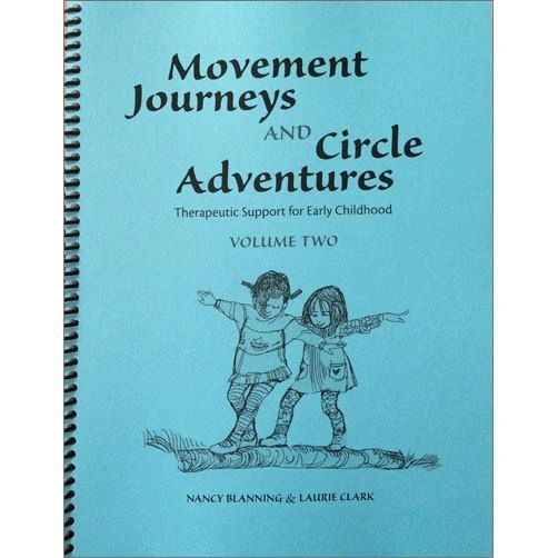 Movement Journeys and Circle Adventures - Therapeutic Support for Early Childhood, Volume Two