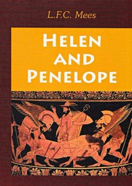 Helen and Penelope by L.F.C. Mees, MD