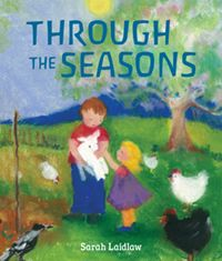 Through the Seasons Illustrated by Sarah Laidlaw
