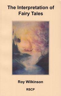 The Interpretation of Fairy Tales by Roy Wilkinson