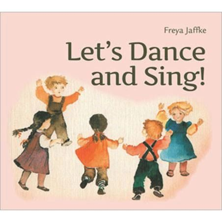 Let's Dance and Sing! by Freya Jaffke
