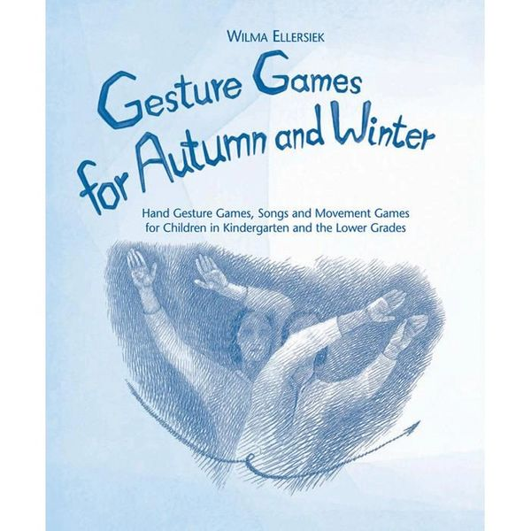 Gesture Games for Autumn and Winter Book by Wilma Ellersiek, translated by Lyn and Kundry Wilwerth
