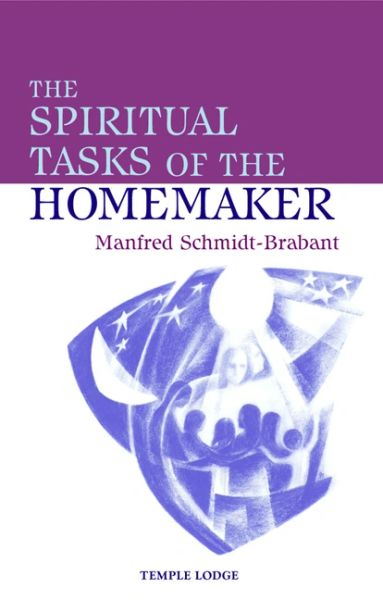 The Spiritual Tasks of the Homemaker by Manfred Schmidt-Brabant