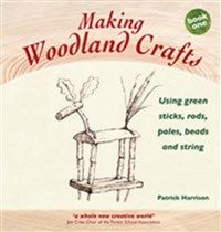 Making Woodland Crafts By Patrick Harrison