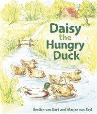 Daisy the Hungry Duck By Evelien van Dort Marjan van Zeyl