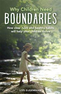 Why Children Need Boundaries By Loïs Eijgenraam Barbara Mees