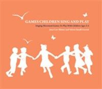 Games Children Sing and Play By Valerie Baadh Garret Joan Carr Shimer