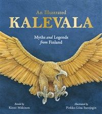 An Illustrated Kalevala By Kirsti Mäkinen Pirkko-Liisa Surojegin Kaarina Brooks