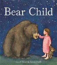 Bear Child By Sanne Dufft Geoff Mead