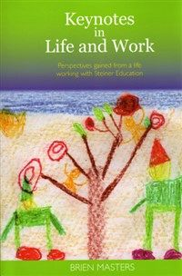 Keynotes in Life and Work By Brien Masters
