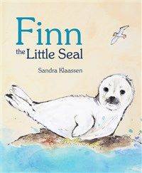 Finn the Little Seal By Sandra Klaassen