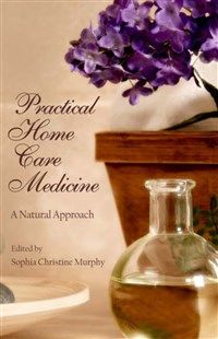 Practical Home Care Medicine By Sophia Murphy
