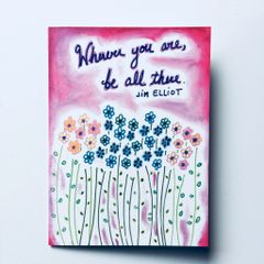 Wherever you are be all there -card