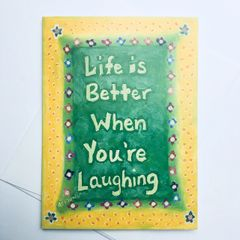 Life is Better When Your Laughing Card