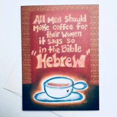 All Men Should Make Coffee... Card
