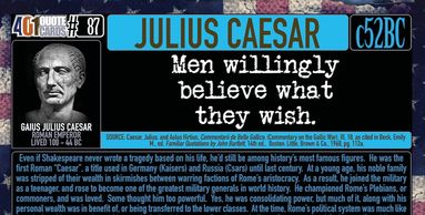 Julius Caesar quote on Closed Minds by 401 Quote Cards.  Men willingly believe what they wish.