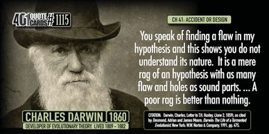 Darwin vs Design vs God. Quotes about the big debate at 401Quotes.com.  You speak of finding a flaw