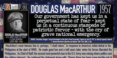 Douglas MacArthur Quote: Our government has kept us in a perpetual state of fear.  401 Quotes.