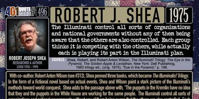 Robert Shea quote: The Illuminati control all sorts of organizations and governments.  401 Quotes