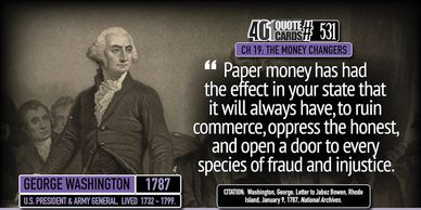 George Washington quote with an early warning about the central bankers, or money changers.