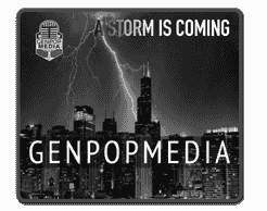 "GenpopMedia: A storm is coming: ""There are no more secrets, just ignorance."" - David Hooper, CEO."