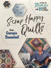 Scrap Happy Quilts by Georgia Bonesteel