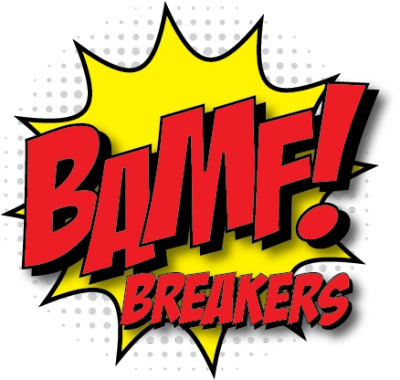 BAMF Breakers