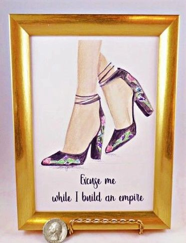 5 x 7 Framed Shoe Art Print - Excuse me while I build an Empire.