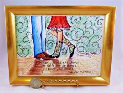 5 x 7 Framed Dancing Art Print - When you get the choice to sit it out or dance...
