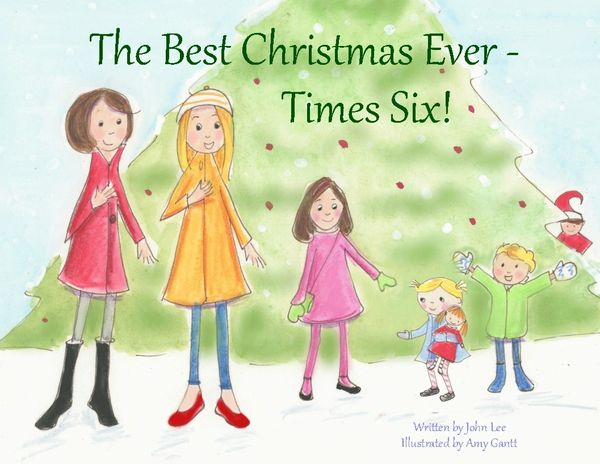 The Best Christmas Ever - Times Six. Children's Christmas Book