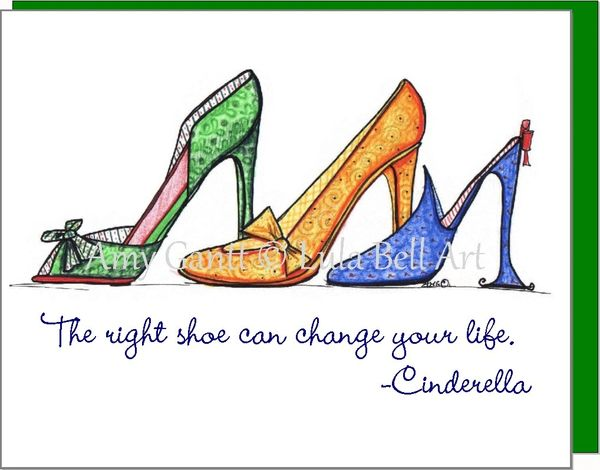 The right shoe can change your life.-Cinderella. Boxed Note Cards