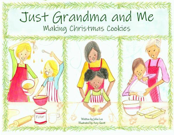 Just Grandma and Me -Making Christmas Cookies Children's Book