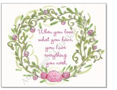 Art Print - When you love what you have, you have everything you need