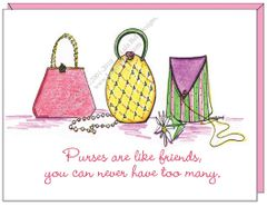 Purses are like friends, you can never have too many. Boxed Note Cards