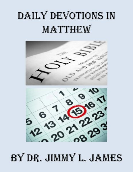 Daily Devotions in Matthew By Dr. Jimmy L. James